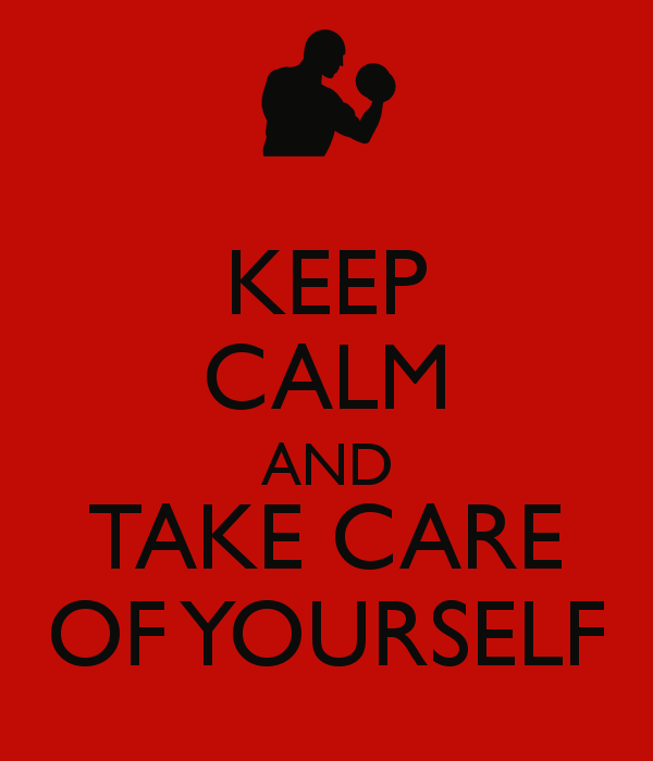 Keep calm and take care of yourself graphic